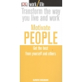 Motivate People: Get the Best from Yourself and Others
